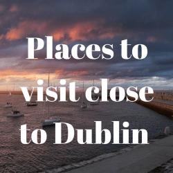 place to go close to Dublin