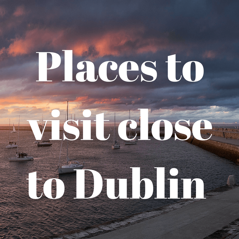 place to go close to Dublin