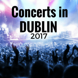 Concerts in Dublin 2017