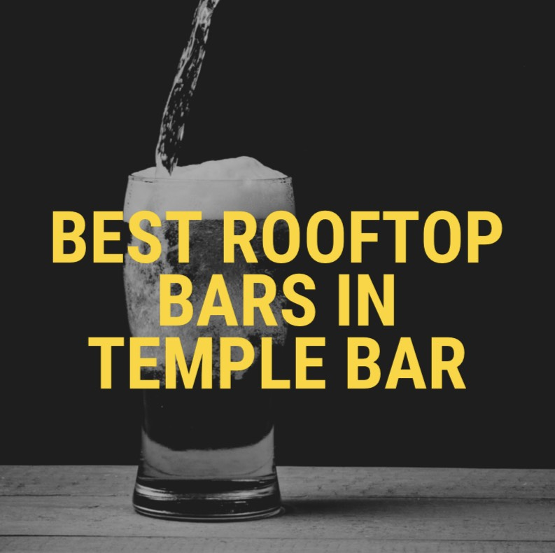 Best Rooftop Bars in Temple Bar