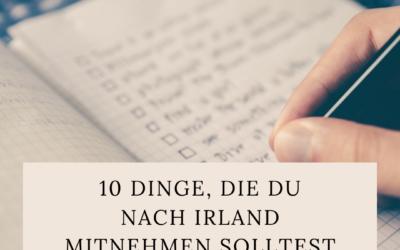 10 Dinge, die du nach Irland mitnehmen solltest