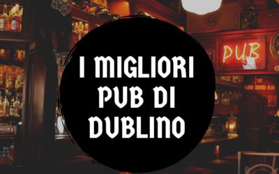 I Migliori PUB di Dublino per Student