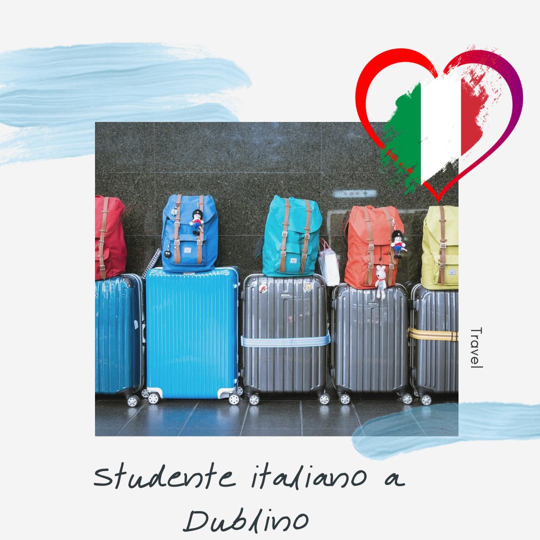 STUDENTE ITALIANO A DUBLINO