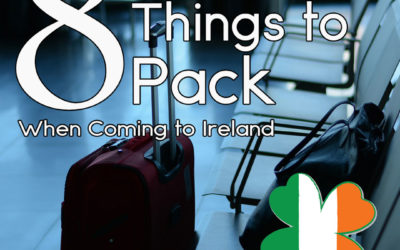 8 Essential Items to Pack in Your Bag When Moving to Ireland